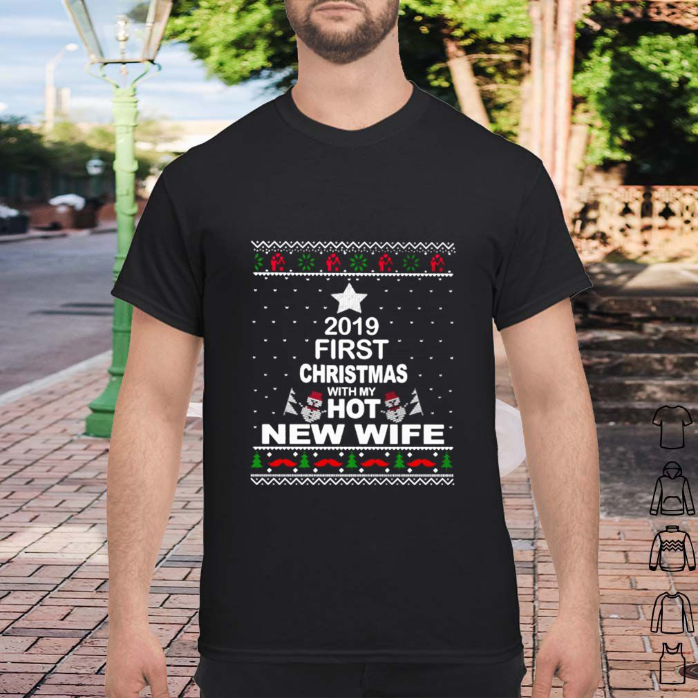 2019 First Christmas With My Hot New Wife Shirt