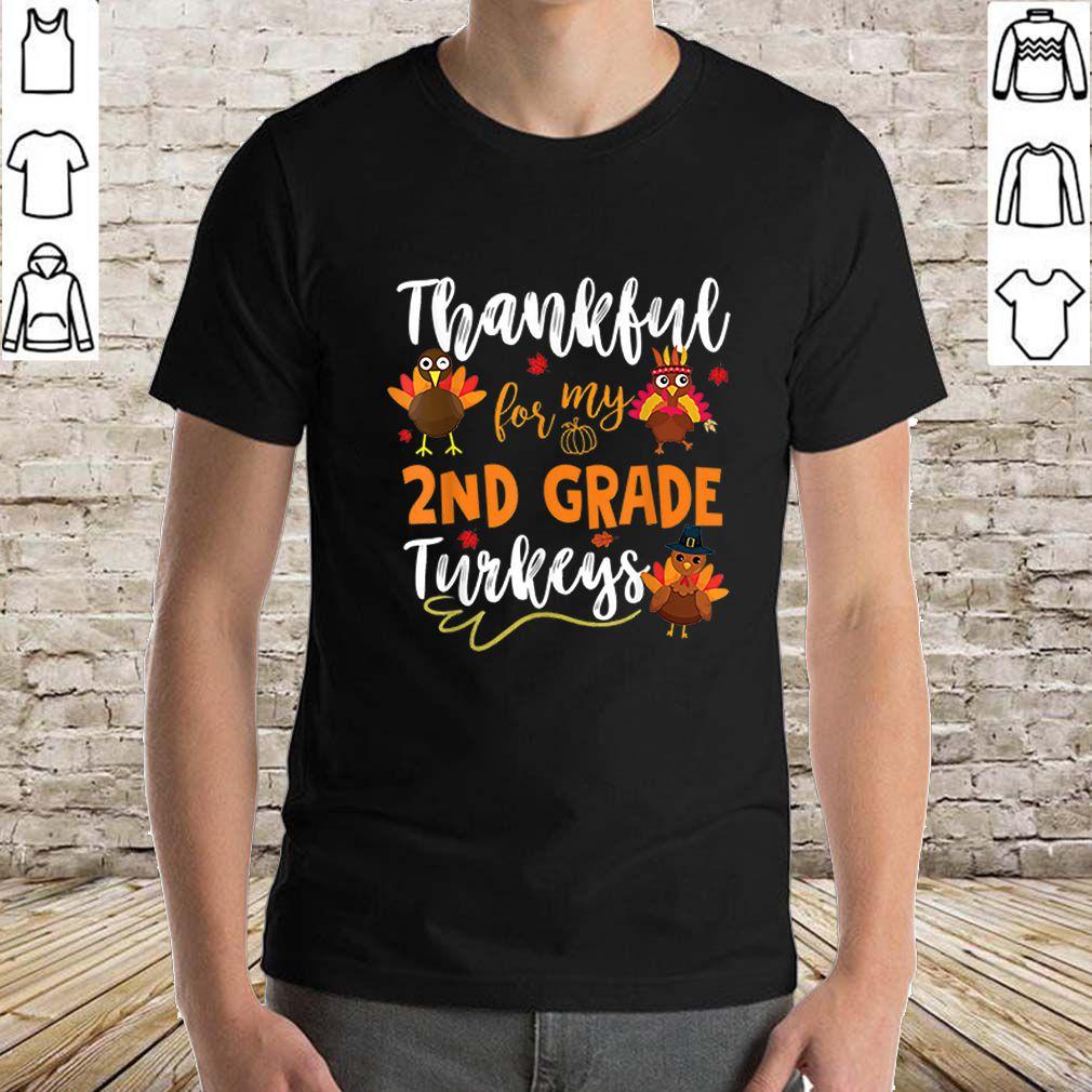 Nice Thankful Turkeys 2Nd Grade Teacher Funny Thanksgiving Gift Shirt