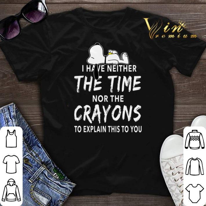 Snoopy I Have Neither The Time Nor The Crayons Shirt Sweater